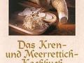 Das Kren- und Meerrettich-Kochbuch von Josef Kaufmann und Harald Löw